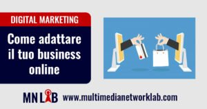 come adattare il tuo business online - esperto digital marketing